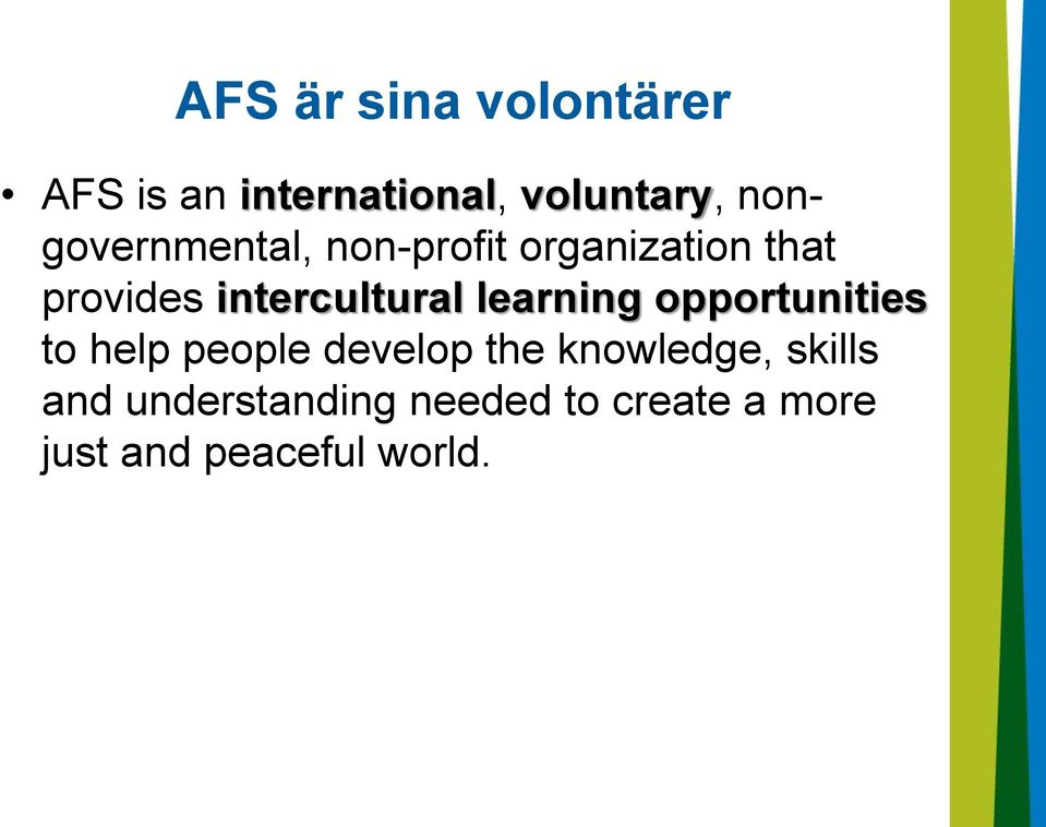 intercultural learning opportunities to help people develop the
