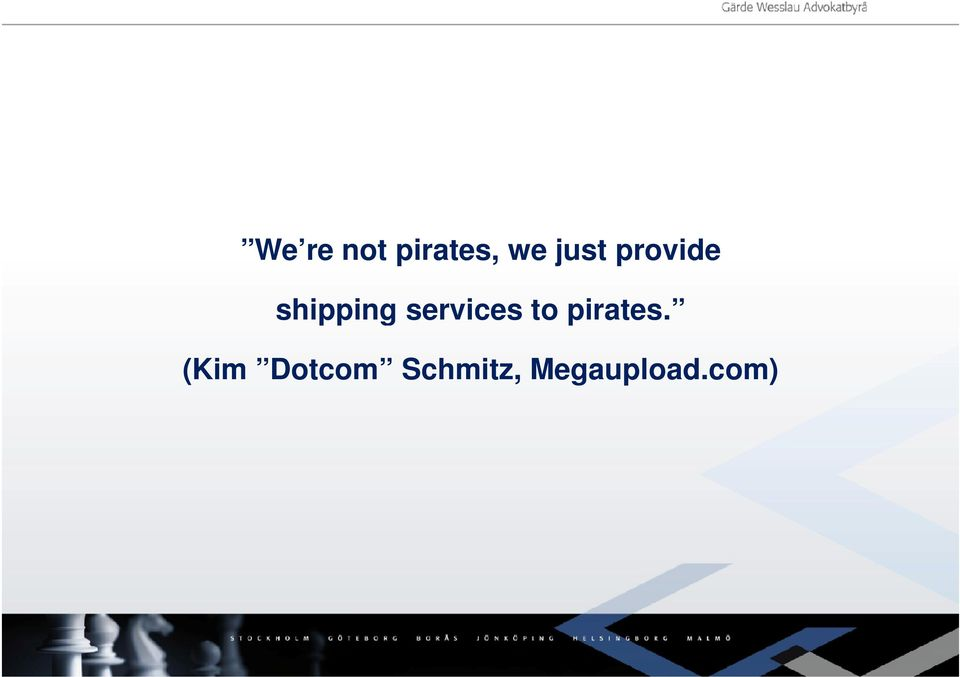services to pirates.