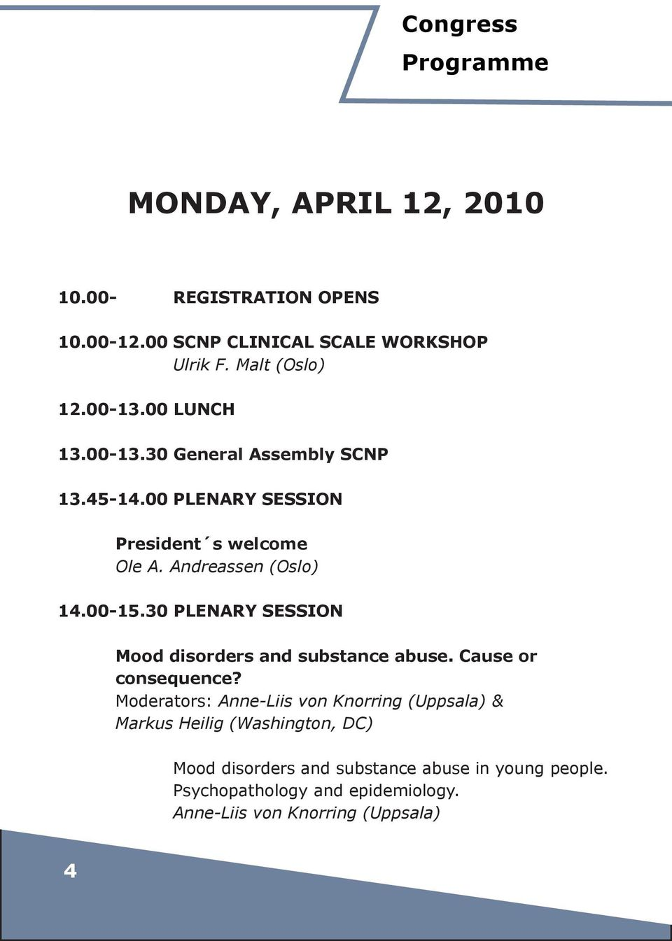 30 PLENARY SESSION Mood disorders and substance abuse. Cause or consequence?