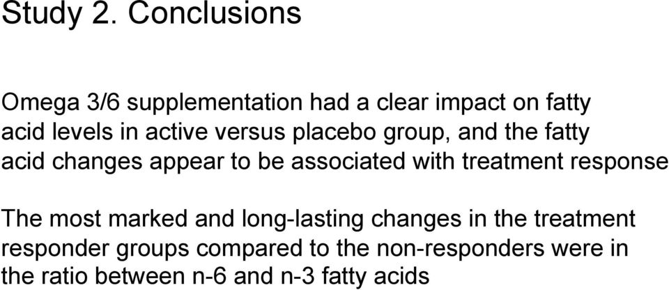 versus placebo group, and the fatty acid changes appear to be associated with treatment