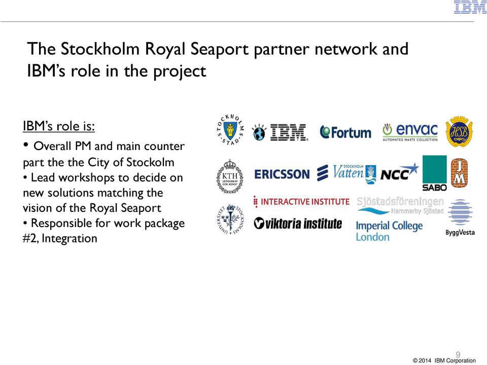 of Stockolm Lead workshops to decide on new solutions matching the