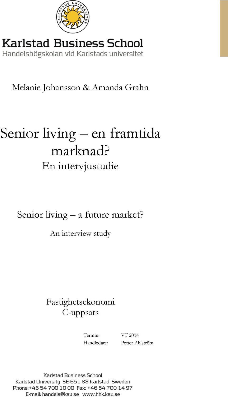 En intervjustudie Senior living a future market?