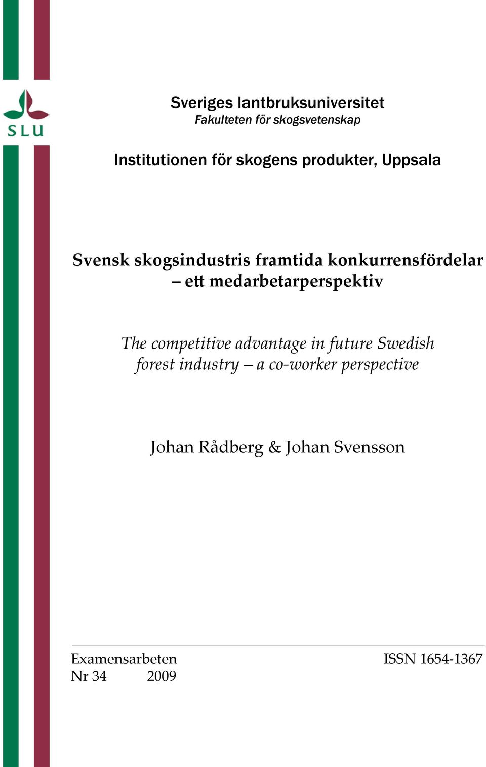 medarbetarperspektiv The competitive advantage in future Swedish forest industry a