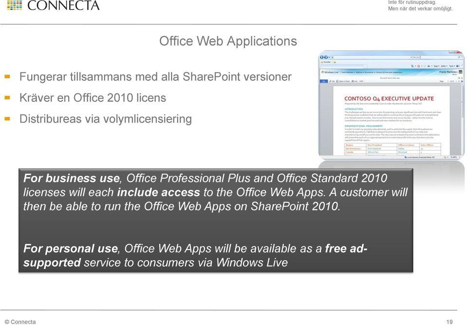 will each include access to the Office Web Apps.