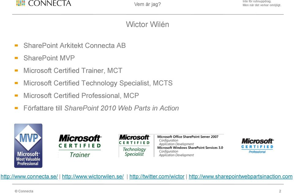 Microsoft Certified Technology Specialist, MCTS Microsoft Certified Professional, MCP Författare