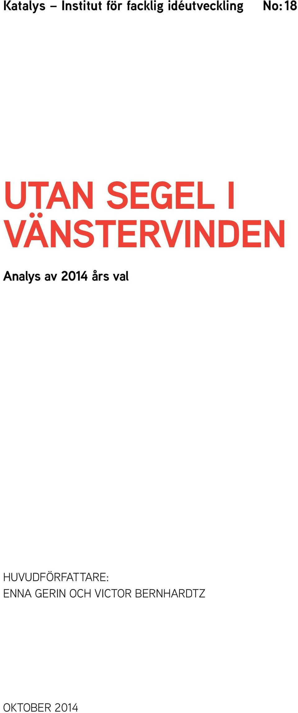 VÄNSTERVINDEN Analys av 2014 års val