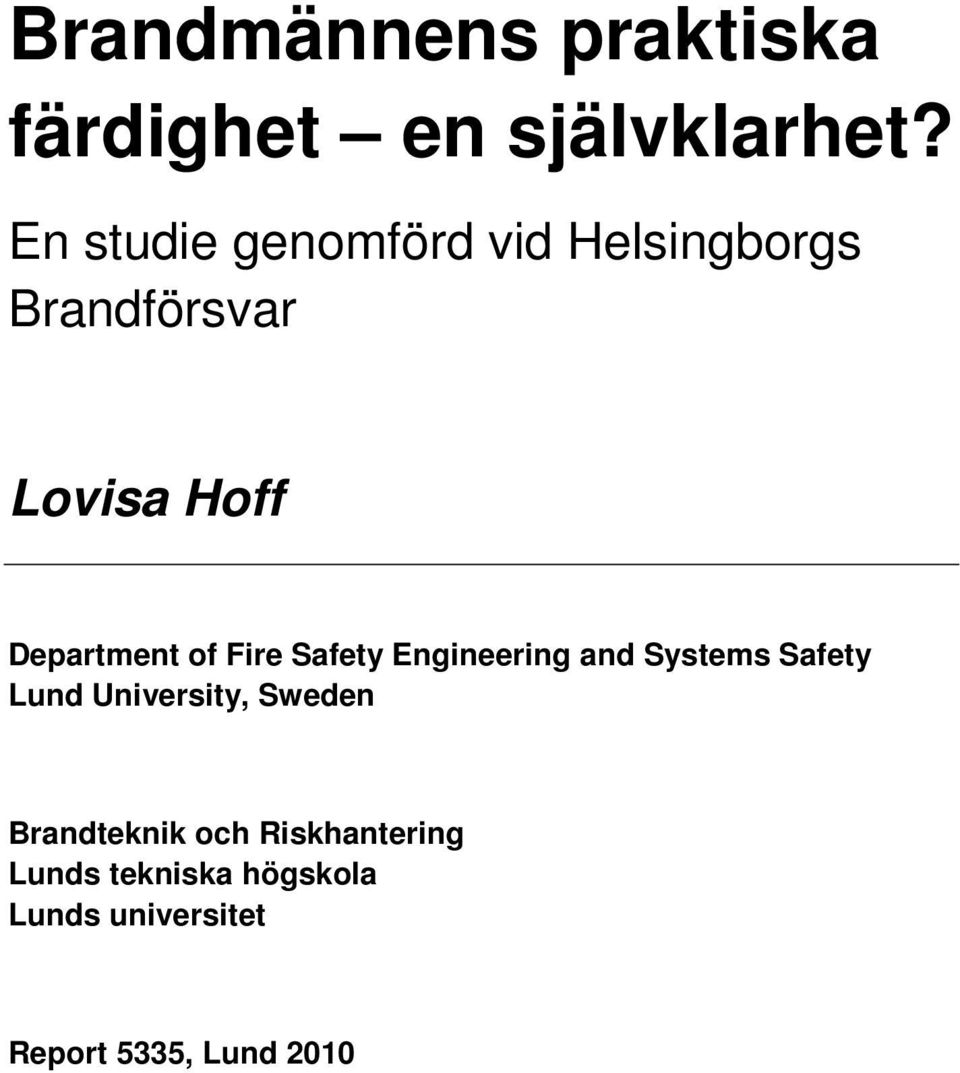 Fire Safety Engineering and Systems Safety Lund University, Sweden
