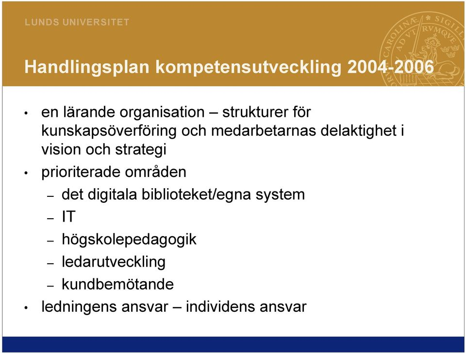 och strategi prioriterade områden det digitala biblioteket/egna system IT