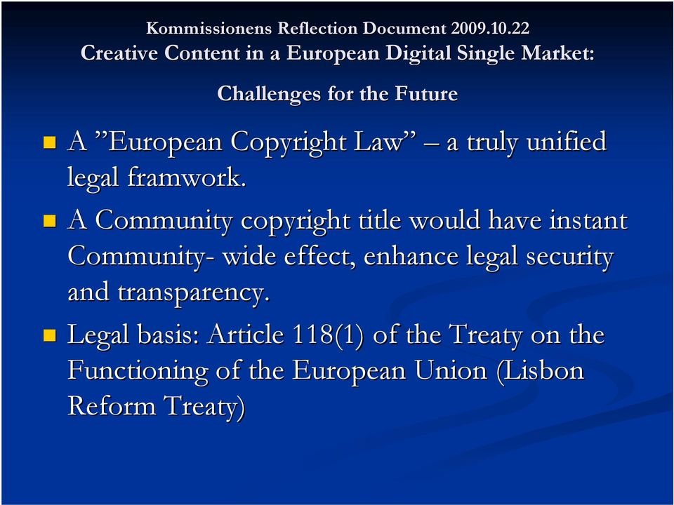 Copyright Law a truly unified legal framwork.