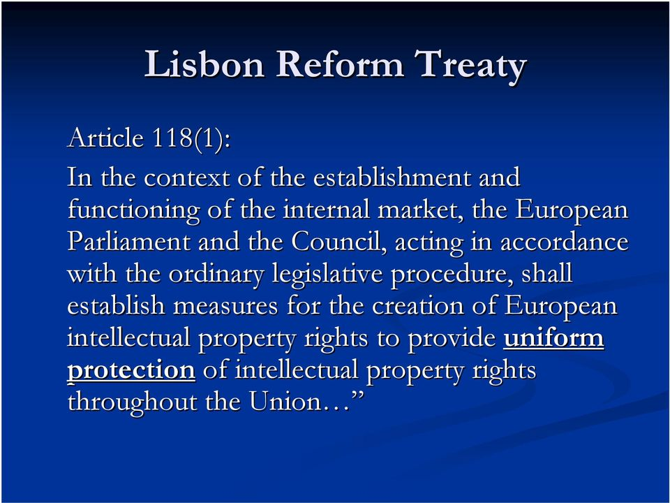 ordinary legislative procedure, shall establish measures for the creation of European