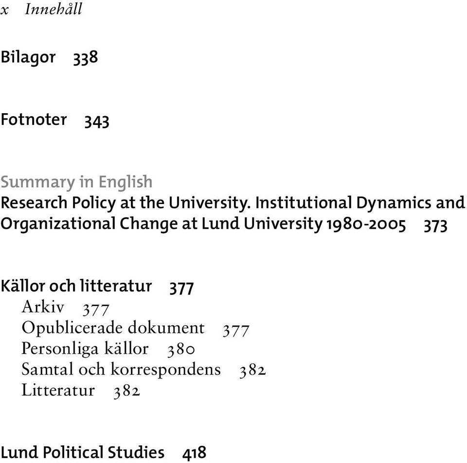 Institutional Dynamics and Organizational Change at Lund University 1980-2005 373