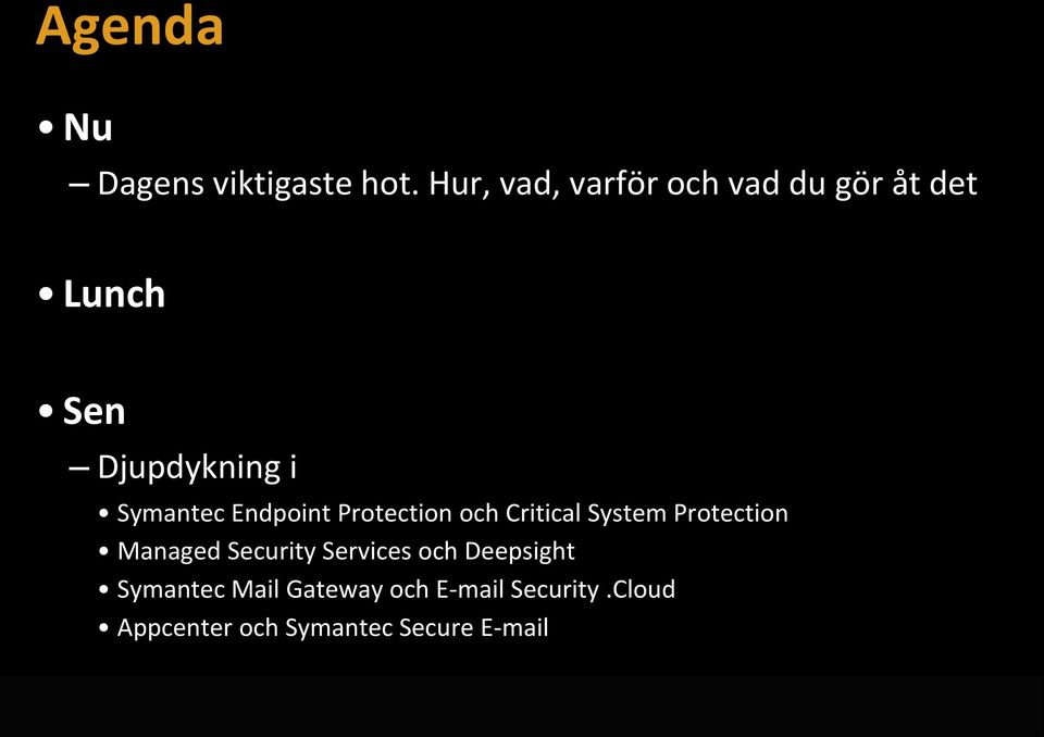 Symantec Endpoint Protection och Critical System Protection Managed