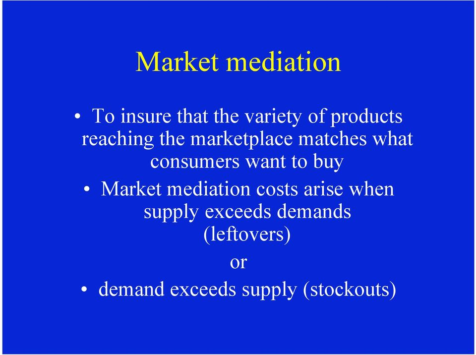 buy Market mediation costs arise when supply exceeds