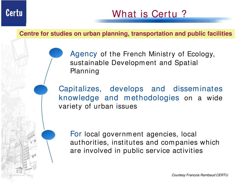 Ecology, sustainable Development and Spatial Planning Capitalizes, develops and disseminates knowledge and