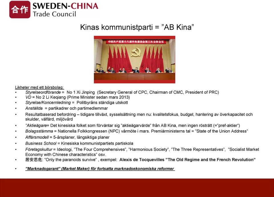 North Korea Natural disaster: floods, earthquakes, Droughts, winterstorms etc Ethnic tensions: Tibet, Xinjiang Internet, social media Taiwan Patriotism, nationalism,