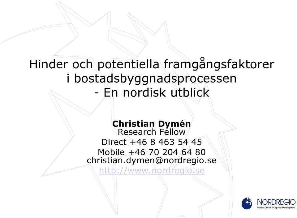 Christian Dymén Research Fellow Direct +46 8 463 54 45