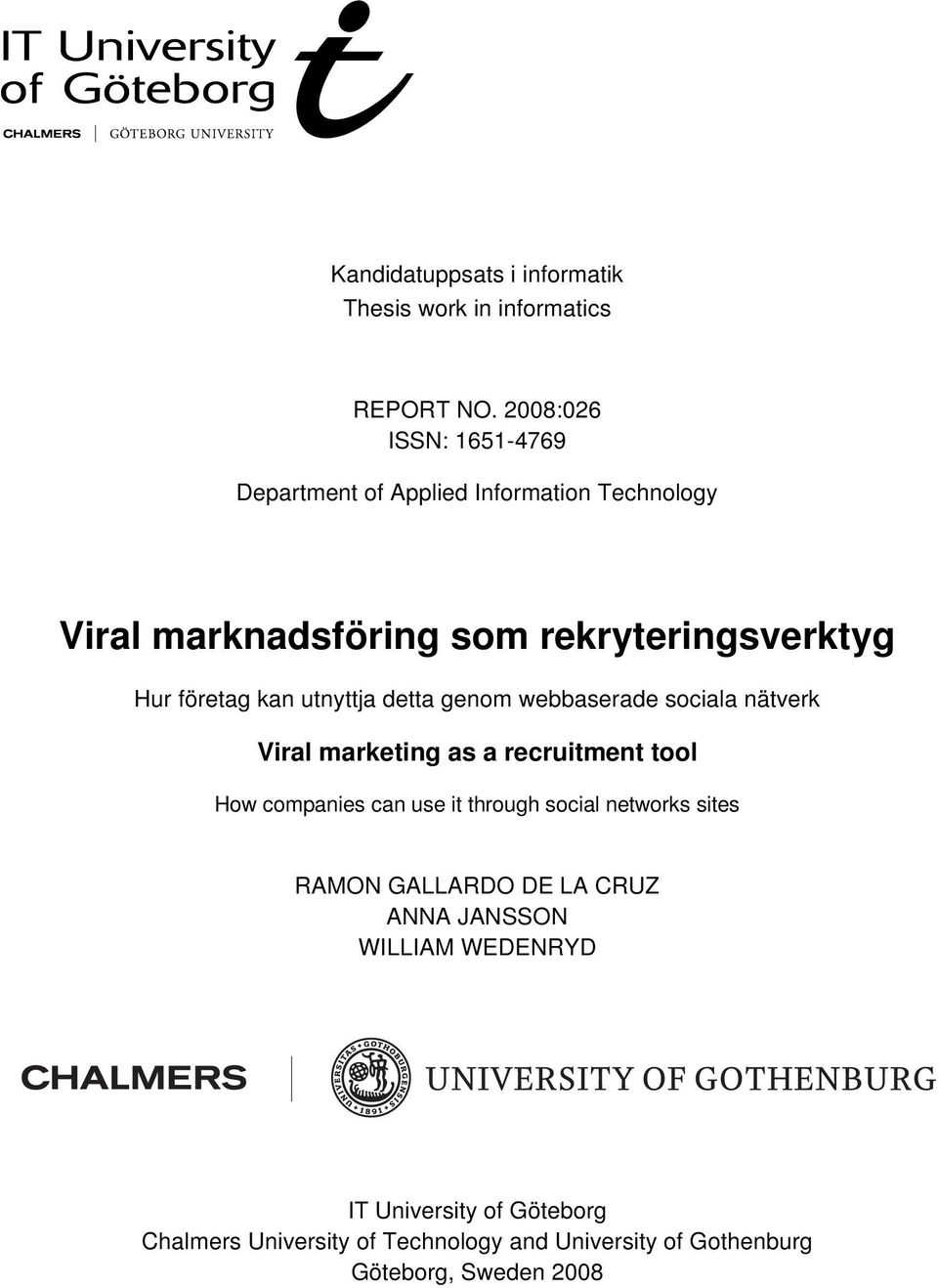 kan utnyttja detta genom webbaserade sociala nätverk Viral marketing as a recruitment tool How companies can use it through