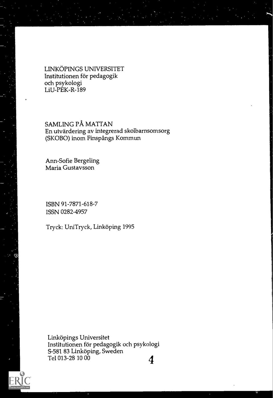Maria Gustavsson ISBN 91-7871-618-7 ISSN 0282-4957 Tryck: UniTryck, Linkaping 1995 Linkapings