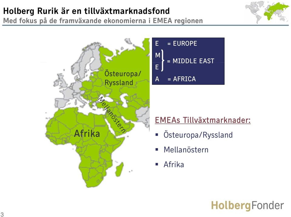 Östeuropa/ Ryssland E M E A = EUROPE = MIDDLE EAST = AFRICA