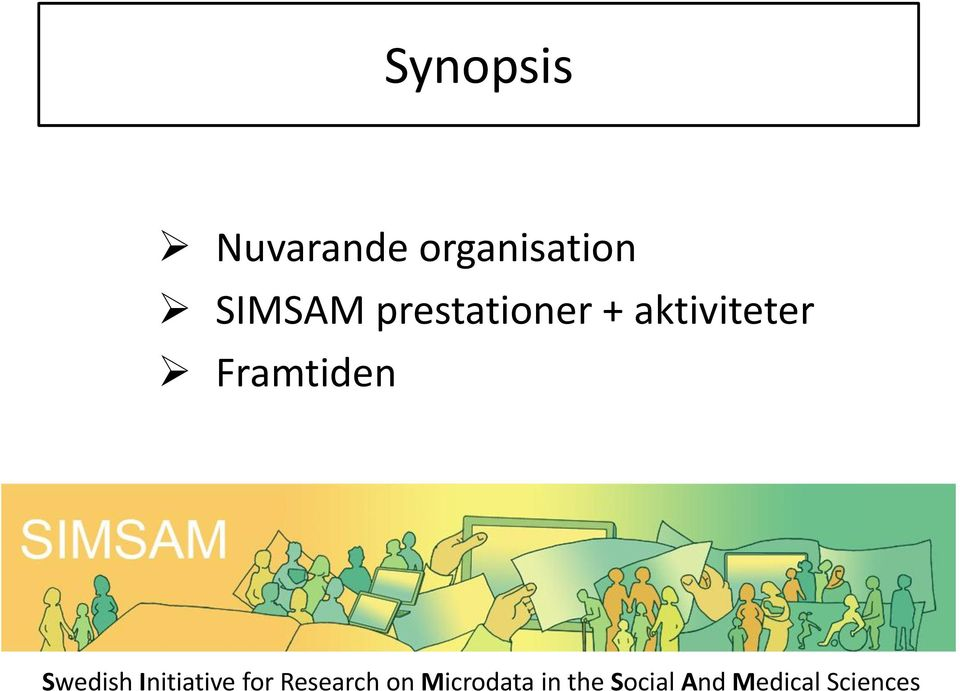 Swedish Initiative for Research on