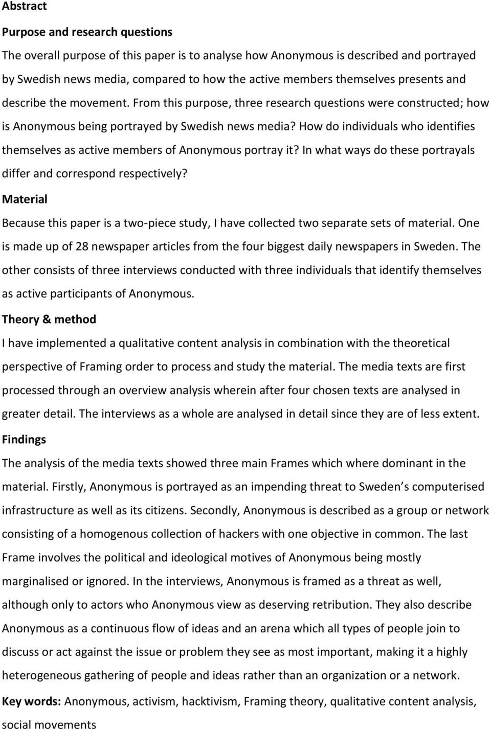 How do individuals who identifies themselves as active members of Anonymous portray it? In what ways do these portrayals differ and correspond respectively?