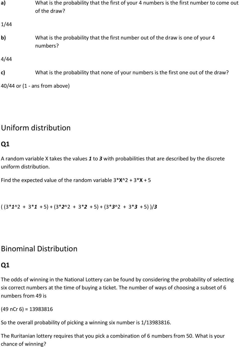 40/44 or (1 - ans from above) Uniform distribution Q1 A random variable X takes the values 1 to 3 with probabilities that are described by the discrete uniform distribution.