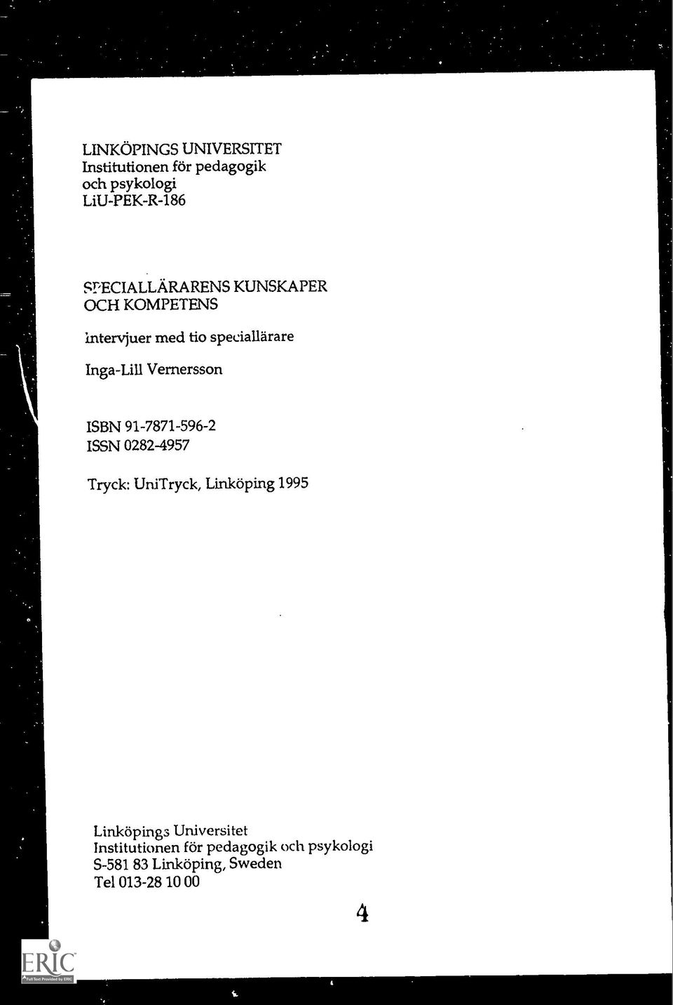 Vernersson ISBN 91-7871-596-2 ISSN 0282-4957 Tryck: UniTryck, Linkoping 1995 Lmkopings