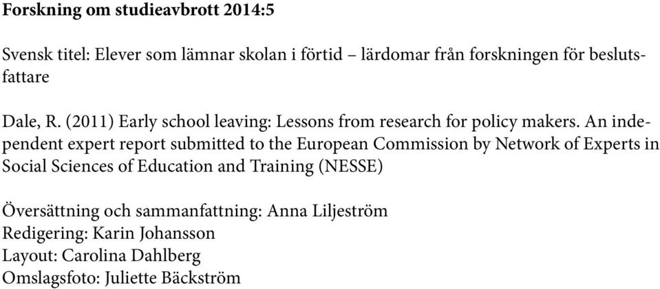 An independent expert report submitted to the European Commission by Network of Experts in Social Sciences of Education