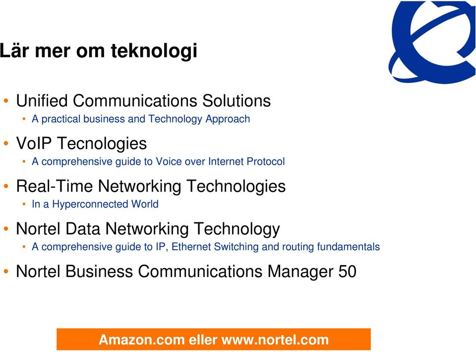 Technologies In a Hyperconnected World Nortel Data Networking Technology A comprehensive guide to IP,