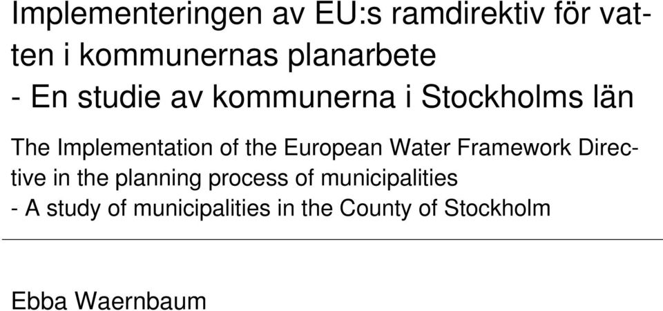 Implementation of the European Water Framework Directive in the