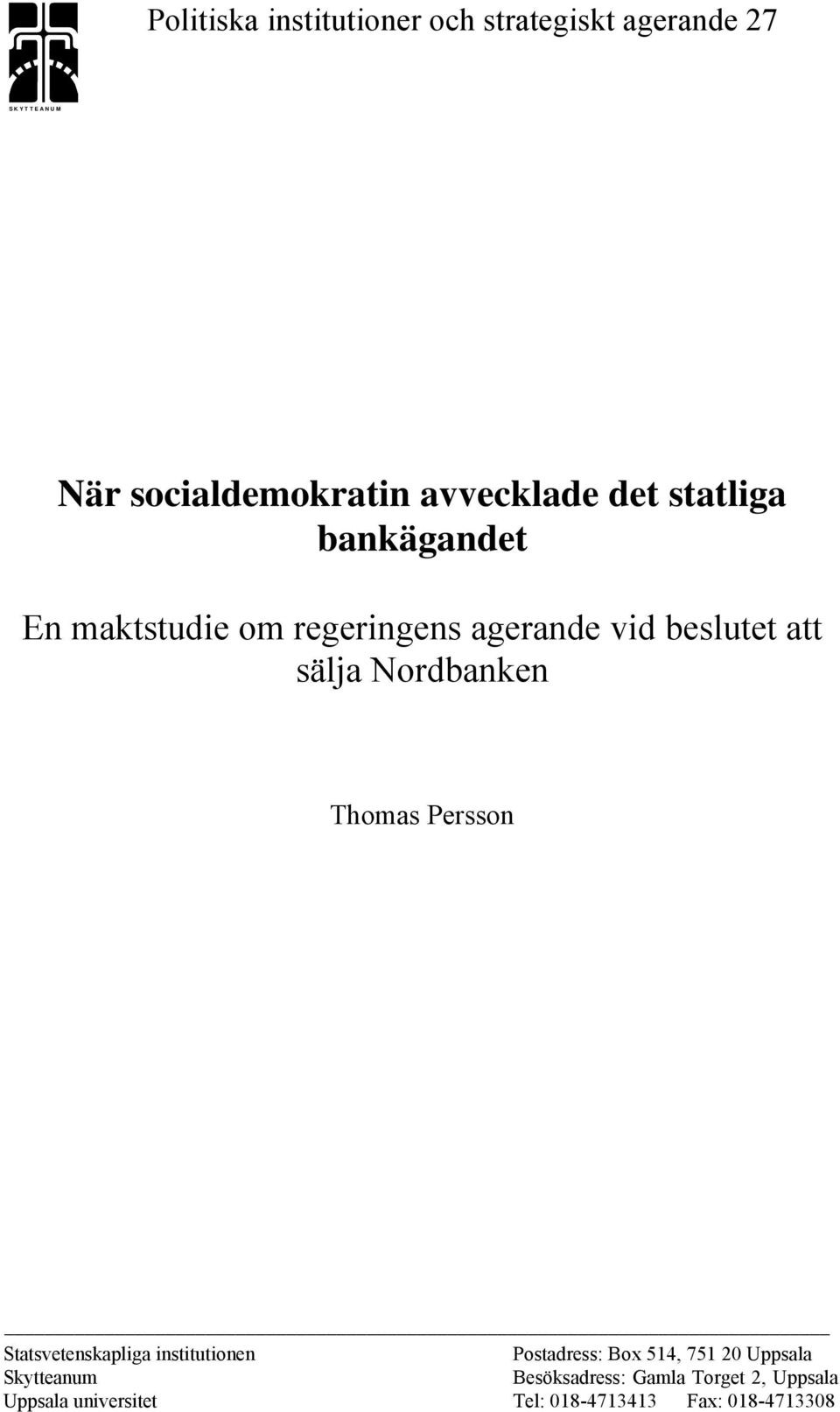 Nordbanken Thomas Persson Statsvetenskapliga institutionen Postadress: Box 514, 751 20 Uppsala