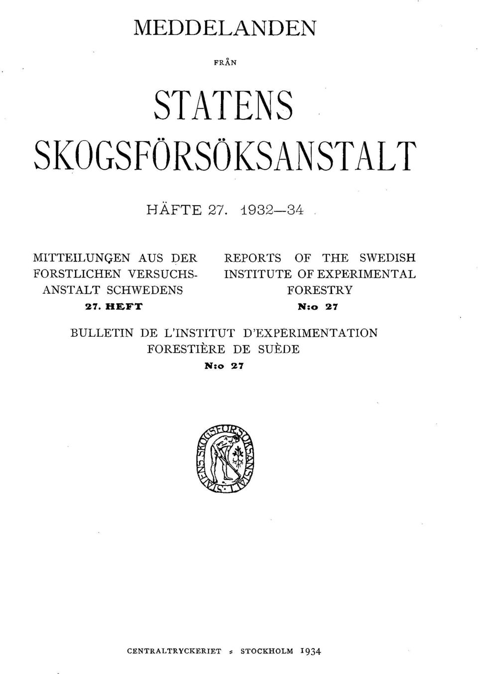HEFT REPORTS OF THE SWEDISH INSTITUTE OF EXPERIMENT AL FORESTRY N: 27