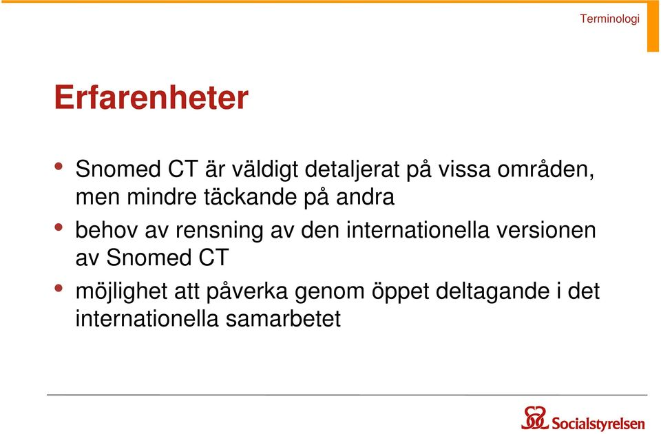 den internationella versionen av Snomed CT möjlighet att