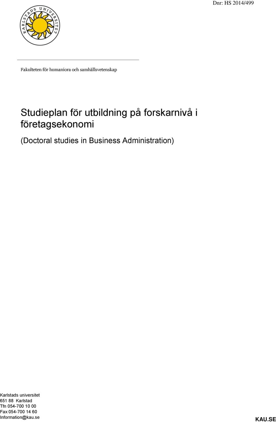 (Doctoral studies in Business Administration) Karlstads