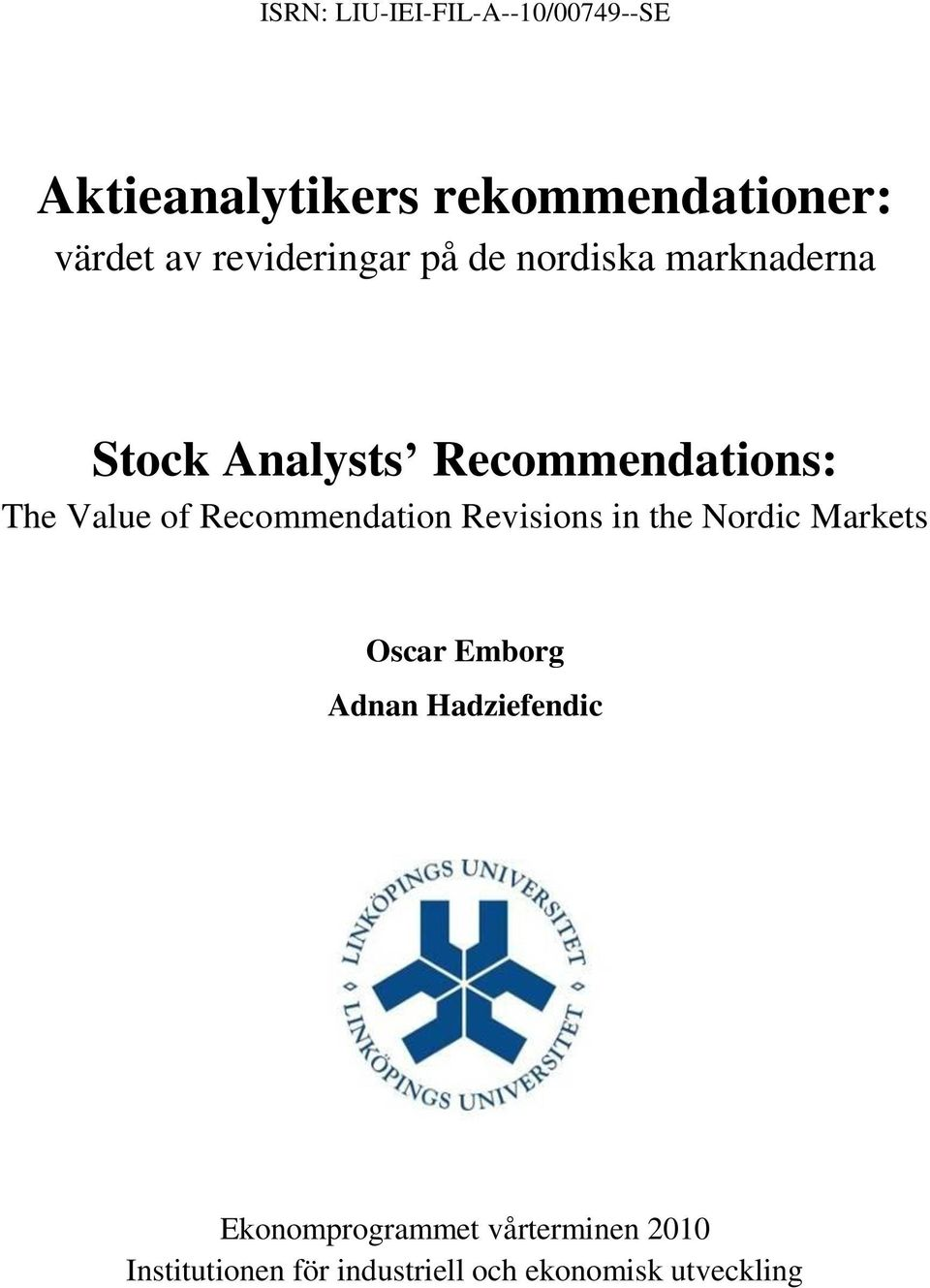 of Recommendation Revisions in the Nordic Markets Oscar Emborg Adnan Hadziefendic