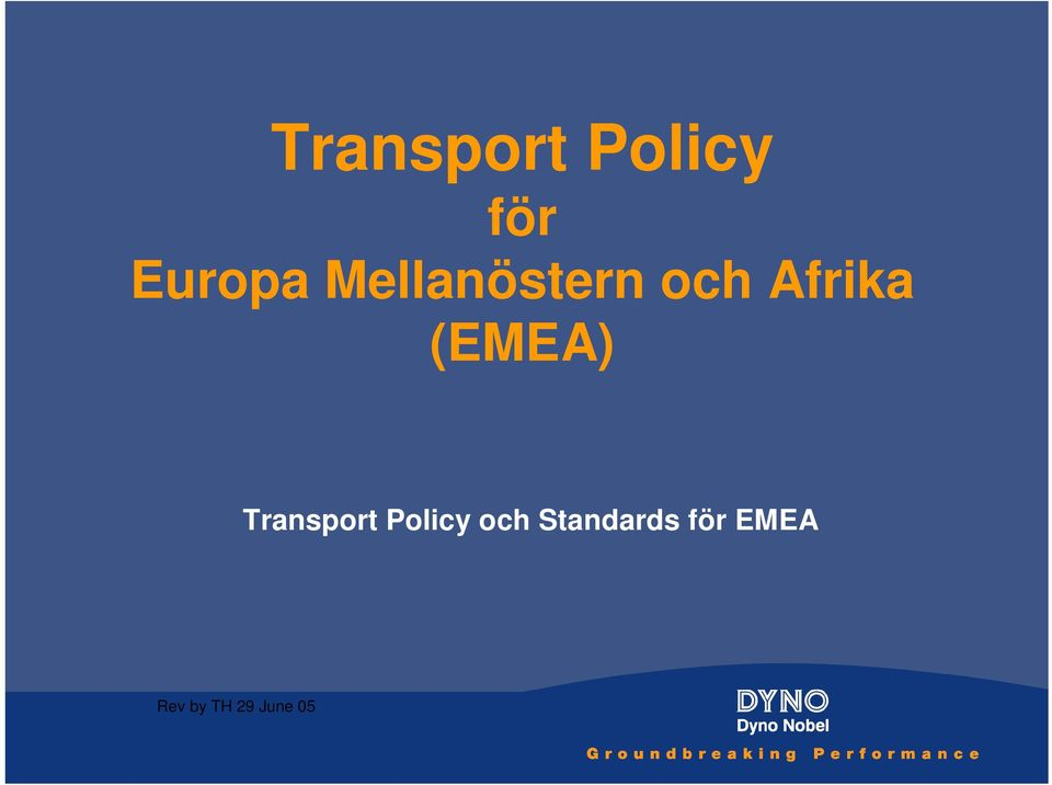 (EMEA) Transport Policy och