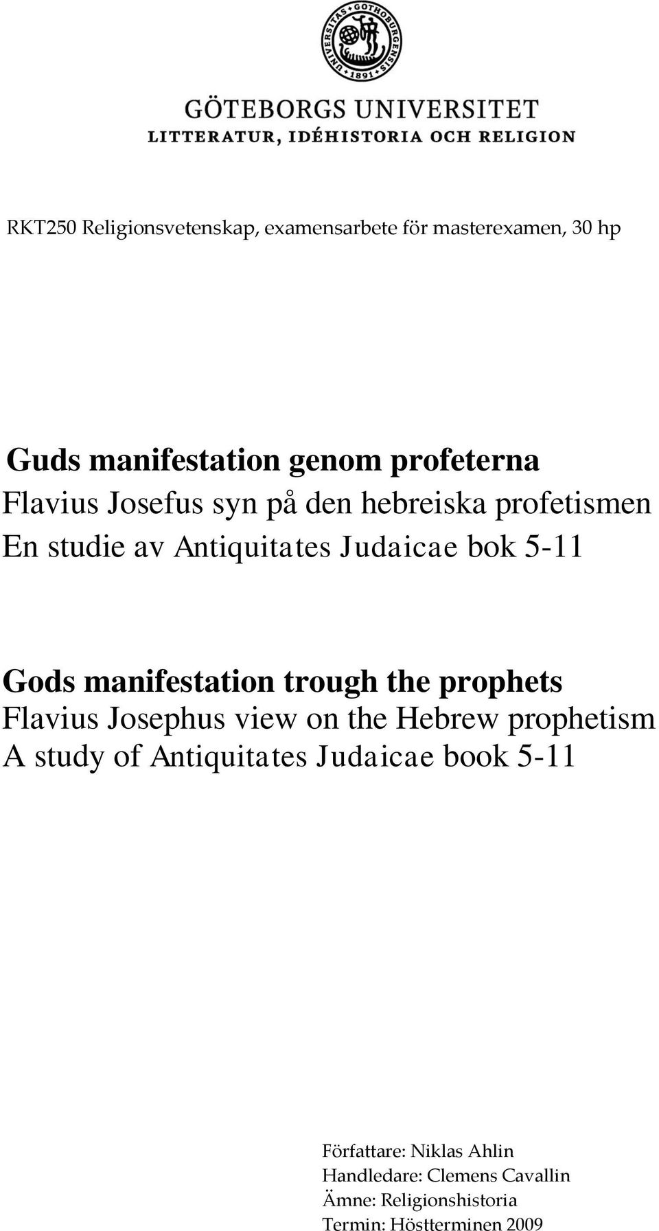 manifestation trough the prophets Flavius Josephus view on the Hebrew prophetism A study of Antiquitates
