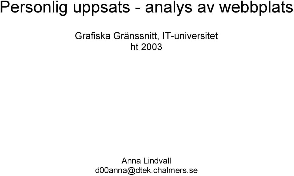 IT-universitet ht 2003 Anna