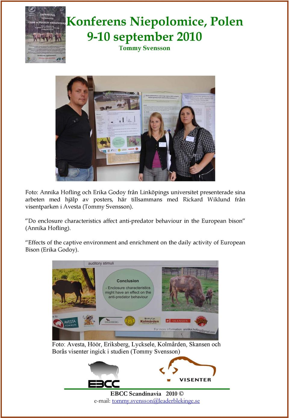 Do enclosure characteristics affect anti-predator behaviour in the European bison (Annika Hofling).