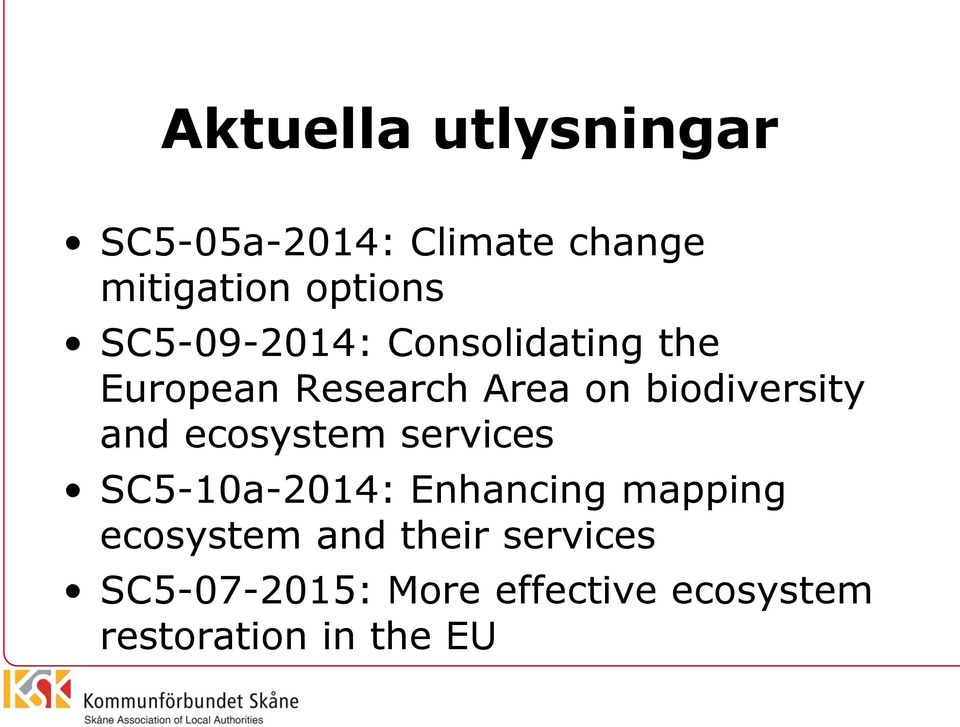 and ecosystem services SC5-10a-2014: Enhancing mapping ecosystem and