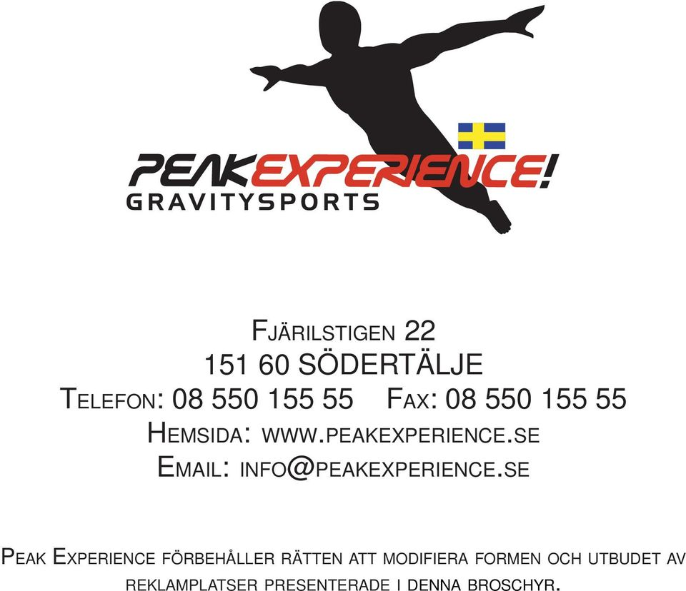 SE EMAIL: INFO@PEAKEXPERIENCE.