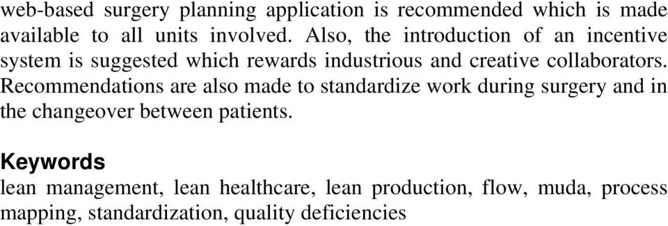 Recommendations are also made to standardize work during surgery and in the changeover between patients.