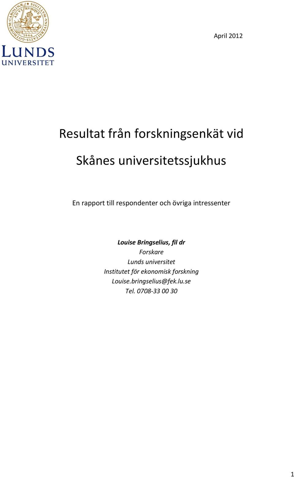 intressenter Louise Bringselius, fil dr Forskare Lunds