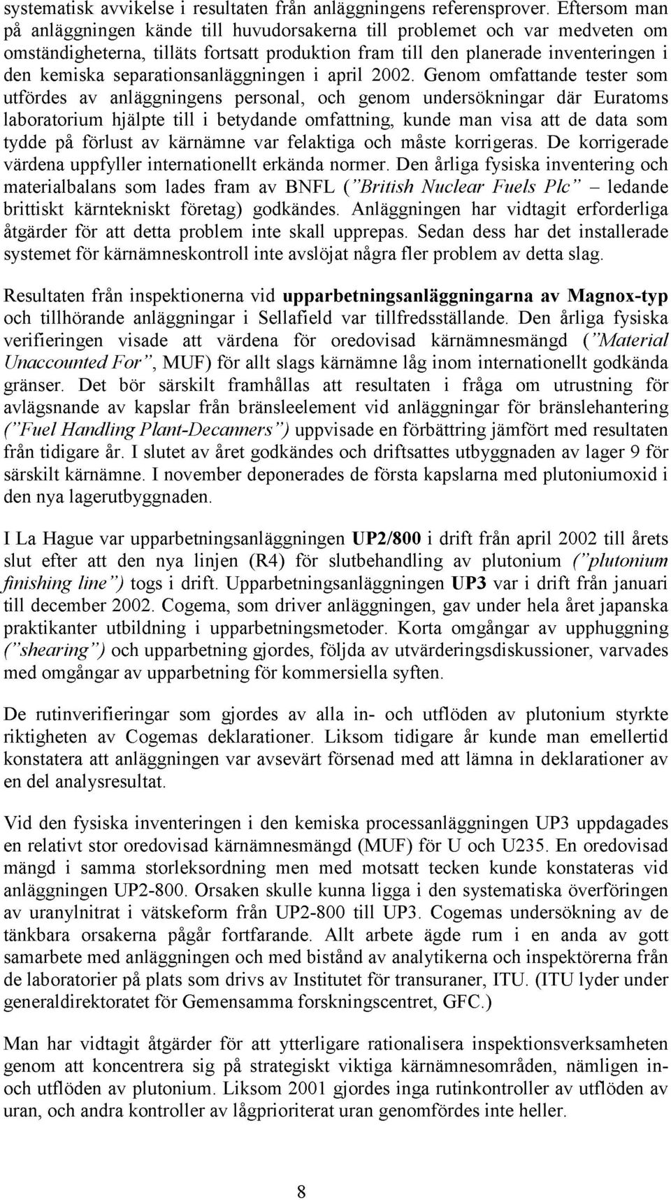 separationsanläggningen i april 2002.