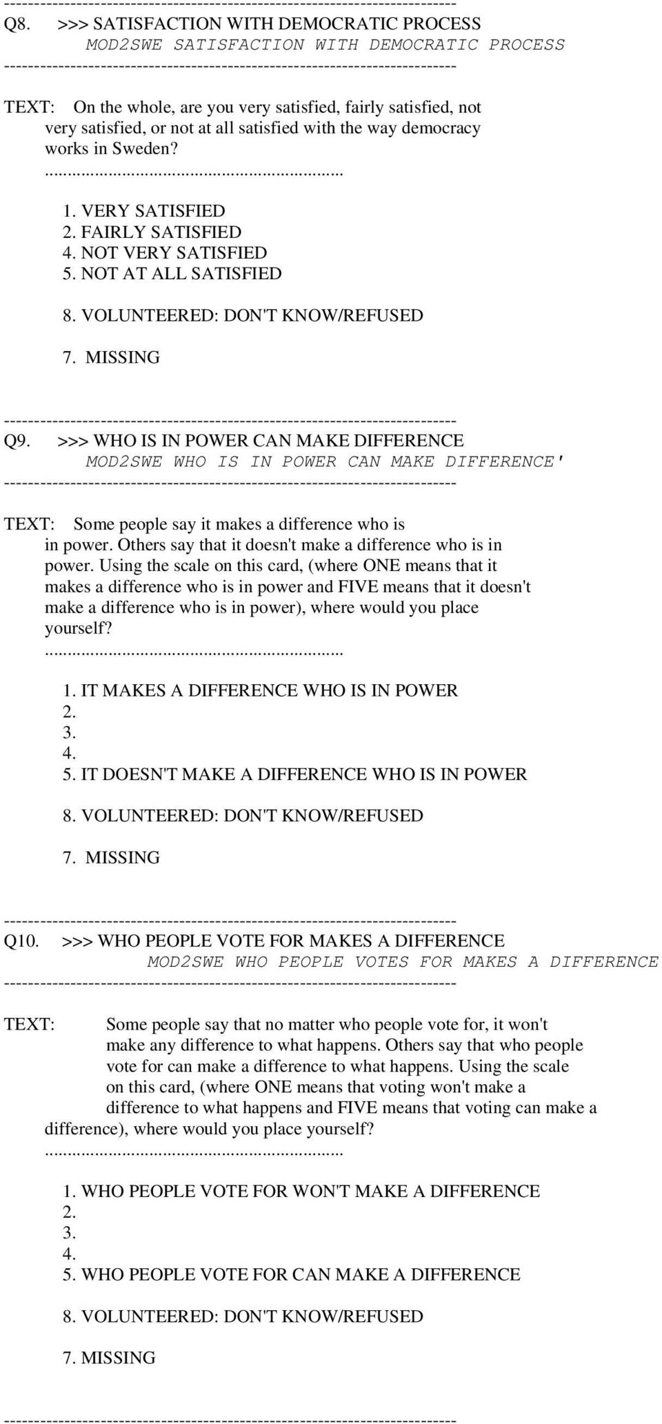 >>> WHO IS IN POWER CAN MAKE DIFFERENCE MOD2SWE WHO IS IN POWER CAN MAKE DIFFERENCE' TEXT: Some people say it makes a difference who is in power.