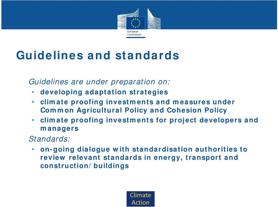 climate proofing investments for project developers and managers Standards: on-going dialogue with
