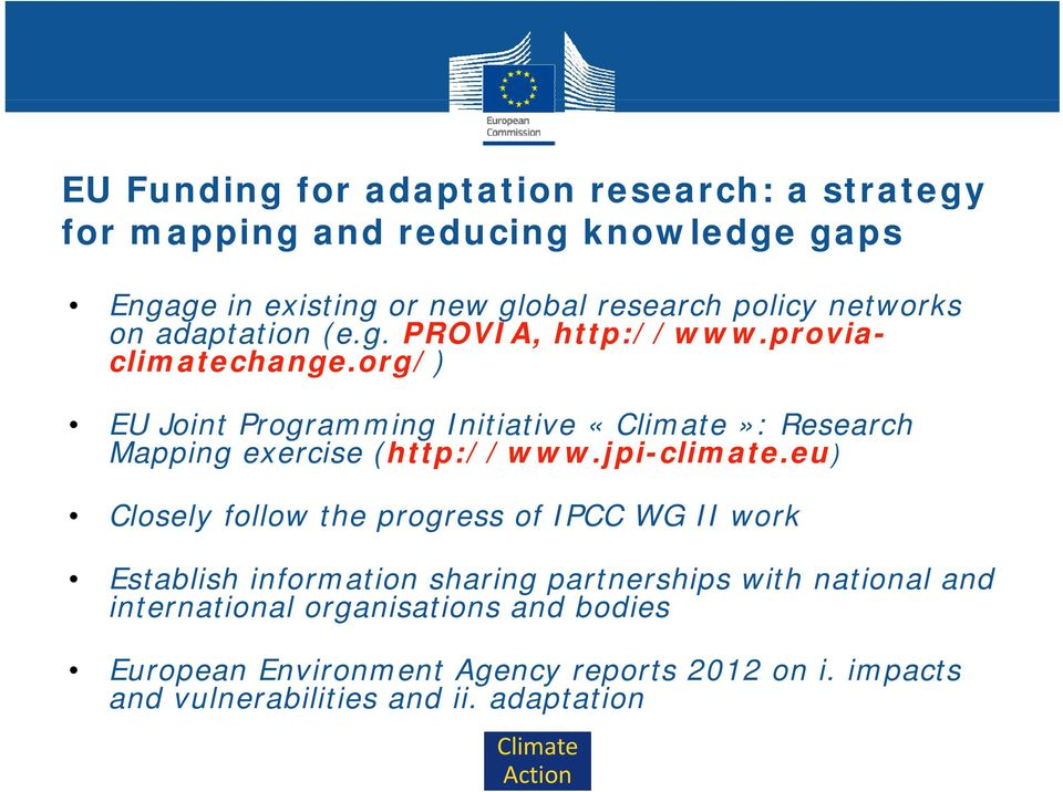 org/) EU Joint Programming Initiative : Research Mapping exercise (http://www.jpi-climate.