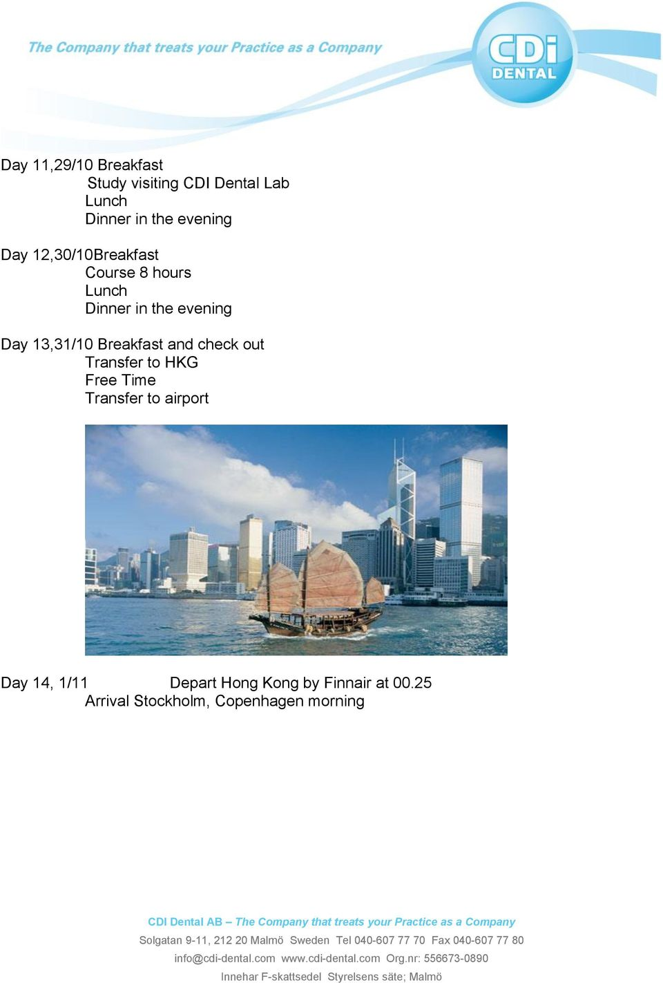 check out Transfer to HKG Free Time Transfer to airport Day 14,