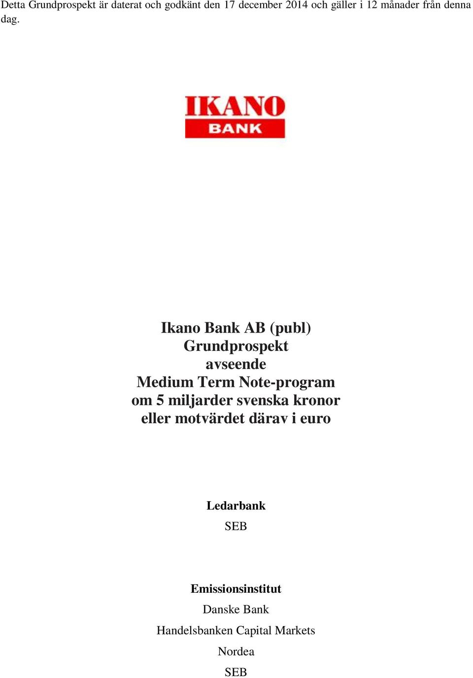 Ikano Bank AB (publ) Grundprospekt avseende Medium Term Note-program om 5