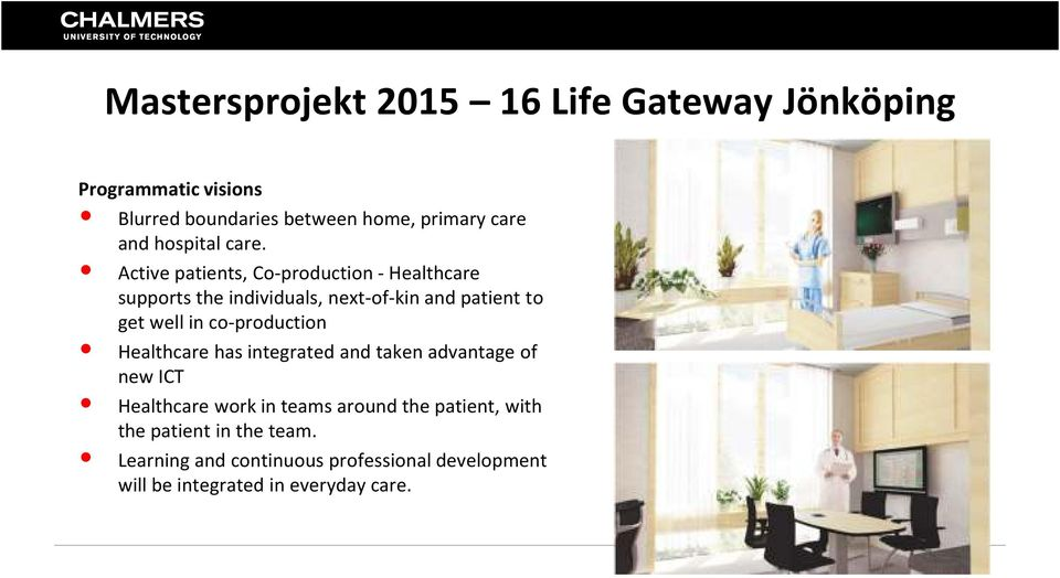 Active patients, Co-production -Healthcare supports the individuals, next-of-kin and patient to get well in